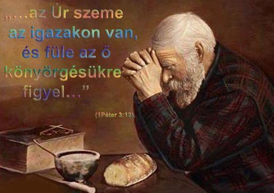 Az Úr szeme az igazakon van...