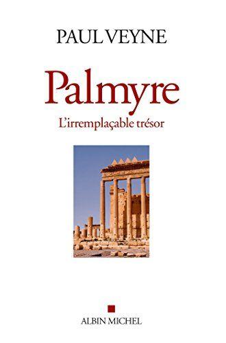 Palmyre, l'irremplacable trésor de Paul Veyne http://www.amazon.fr/dp/222631511X/ref=cm_sw_r_pi_dp_YKuDwb1VC1QJ7
