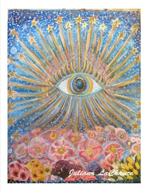 STARRY FIELD OF FLOWERS by Juliana LaChance.    original art. painting. consciousness. new age. eye. flowers. acrylic. collage. spiritual