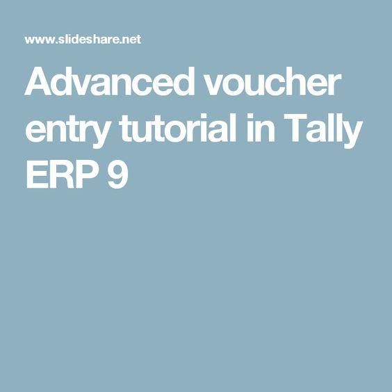 Advanced voucher entry tutorial in Tally ERP 9 tally Pinterest - create a voucher