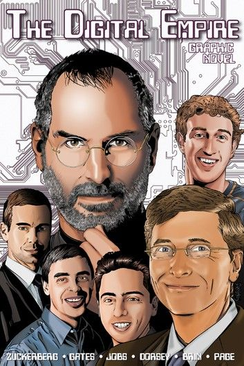 Orbit: The Digital Empire: Bill Gates, Steve Jobs, Sergey B...