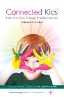 Connected Kids - Help Kids Shine Through Mindful Activities, an ebook by Lorraine Murray at Smashwords