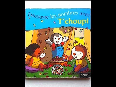 8 Lecture Decouvre Les Nombres Avec T Choupi Youtube Lecture Choupi Livre Enfant