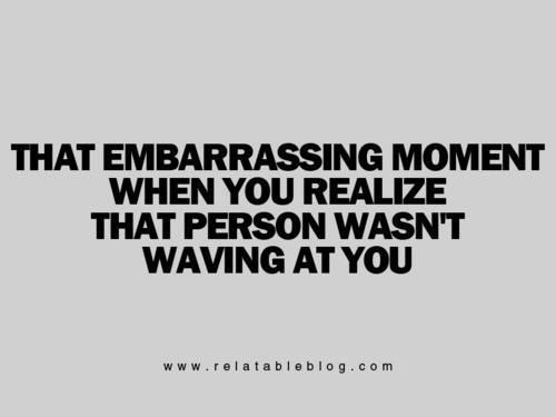 So you just pretend your stretching or waving at someone else.