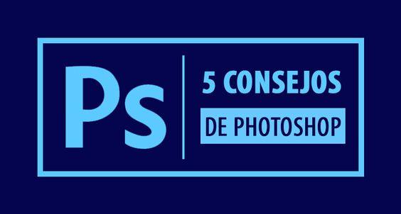 5 consejos para todos los que inician en Photoshop