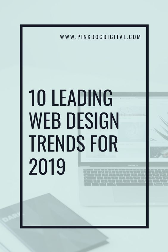 These New Web Design Trends Are Taking Charge In 2019 So Now Is The Time To Revamp Your Company S Website You Web Design Trends Web Design Online Web Design