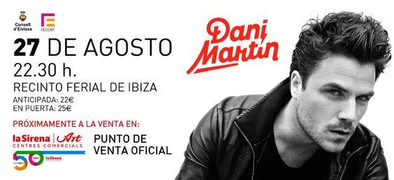 Dani Martin en concierto en Ibiza. #Ibiza #Baleares #Eivissa #Malú