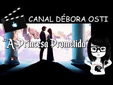 A Princesa Prometida Youtube A Princesa Prometida