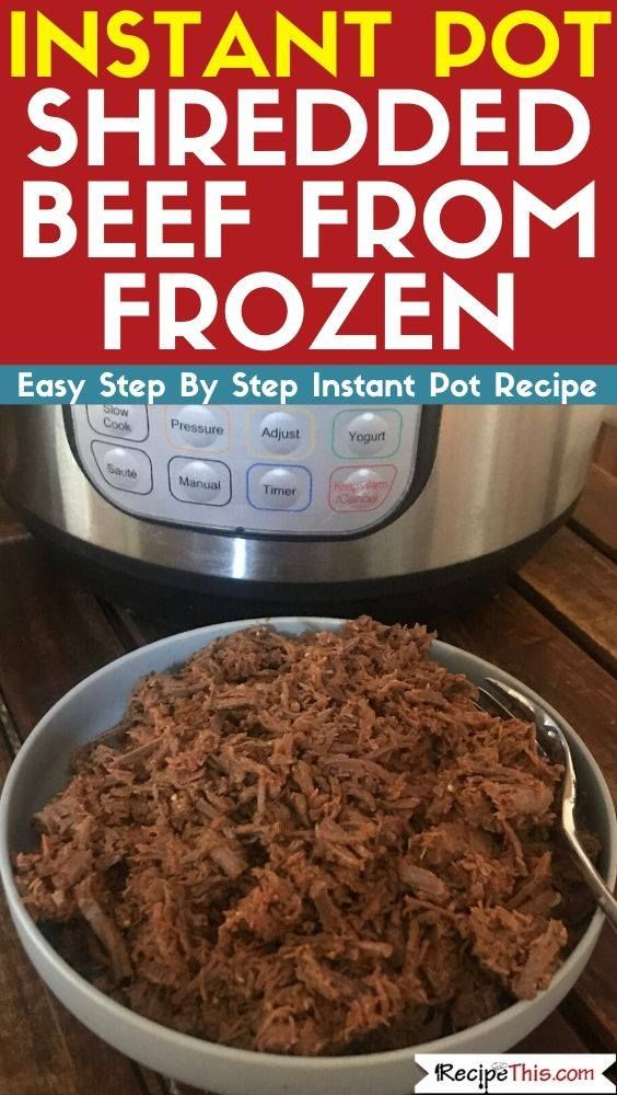 Instant Pot Shredded Beef From Frozen Recipe Beef Recipe Instant Pot Shredded Beef Recipes Shredded Beef