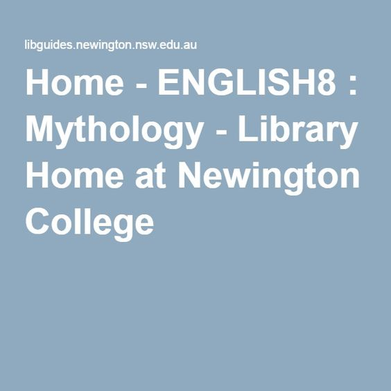 Home - ENGLISH8 : Mythology - Library Home at Newington College