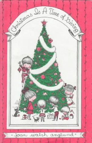 Christmas Is a Time of Giving: Joan Walsh Anglund: 9780152178635: Amazon.com: Books