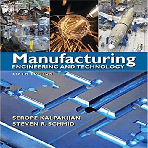 Manufacturing Engineering Technology 6th Edition By Kalpakjian
