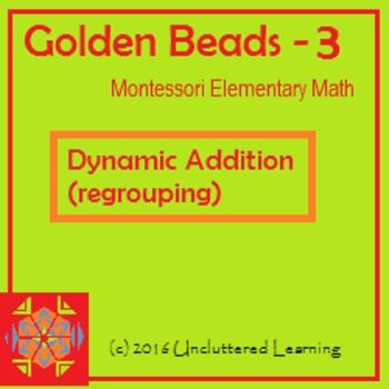 Golden Beads Booklet 3 - Dynamic Addition from Uncluttered