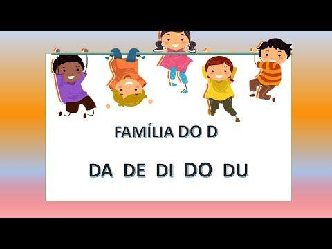 Letra D Familia Do D Da De Di Do Du Alfabetizacao Youtube Letra D Familia Silabica Educacao Infantil