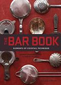 Bar Book: Elements of Cocktail Technique Cover