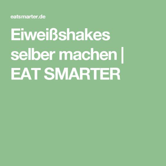 Eiweißshakes selber machen | EAT SMARTER