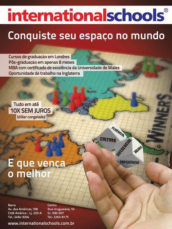 Anúncio de mídia impressa para a Internacional Schools, empresa educacional especializada em cursos no exterior.  Título da campanha: Conquiste seu espaço no mundo.  Objetivo: comunicar ao público-alvo sobre os benefícios de estudar no exterior.