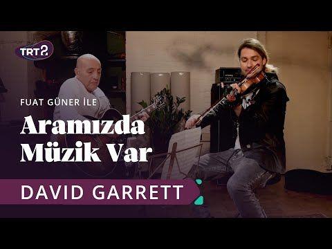 David Garrett Fuat Guner Aramizda Muzik Var 15 Bolum Youtube David Garrett Muzik Youtube