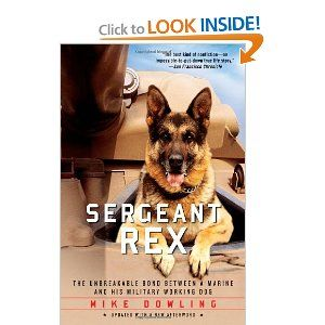 Amazon.com: Sergeant Rex: The Unbreakable Bond Between a Marine and His Military Working Dog (9781451635973): Mike Dowling, Damien Lewis: Books
