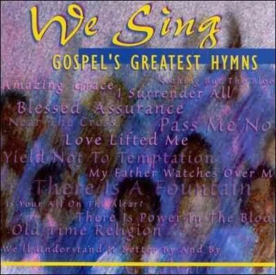 Various - We Sing-Gospel's Greatest Hymns