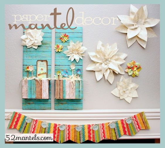 Darling Mantel with Paper Flowers