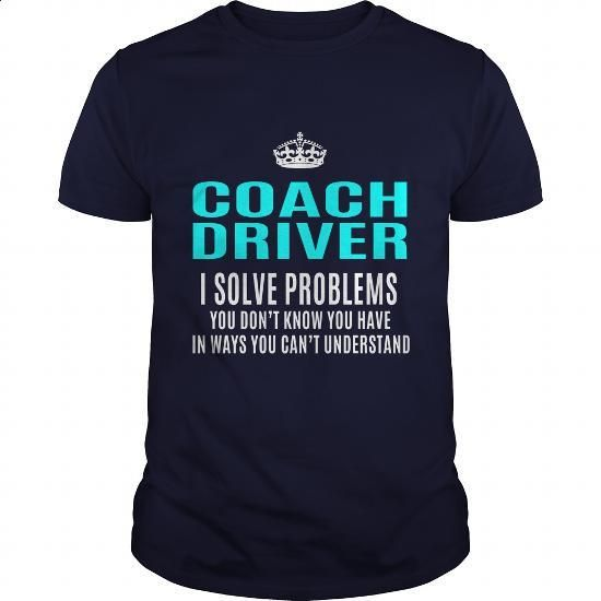 COACH-DRIVER - #best t shirts #long hoodie. ORDER HERE => https://www.sunfrog.com/LifeStyle/COACH-DRIVER-101409536-Navy-Blue-Guys.html?60505
