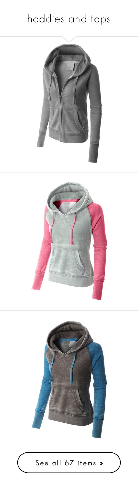 """hoddies and tops"" by nanette-253 ❤ liked on Polyvore featuring tops, hoodies, vintage hoodies, pullover hoodies, fleece pullover, sweatshirt hoodies, lightweight pullover hoodie, lightweight hooded sweatshirt, thermal hooded sweatshirts and pullover hoodie"