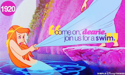 """""""Come on, dearie join us for a swim""""-Peter Pan"""