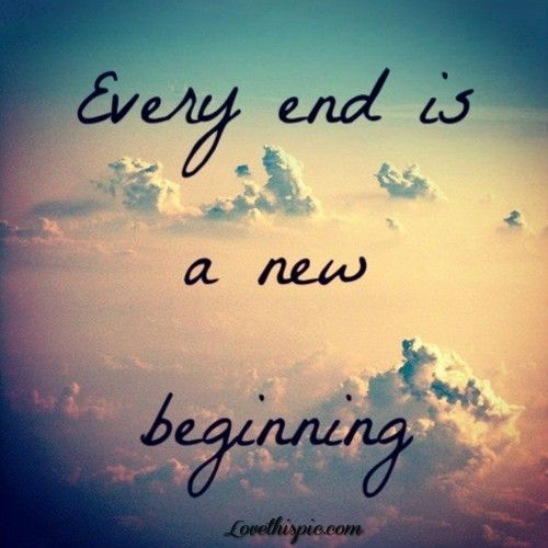 New Start Quotes: Every End Is A New Beginning. Start Something New Today