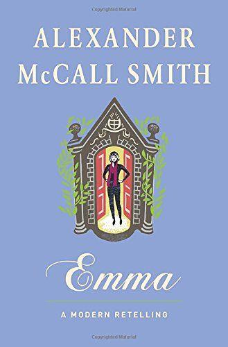 Emma: A Modern Retelling by Alexander McCall Smith http://www.amazon.com/dp/0804197954/ref=cm_sw_r_pi_dp_vB-jvb0RV7BXS: