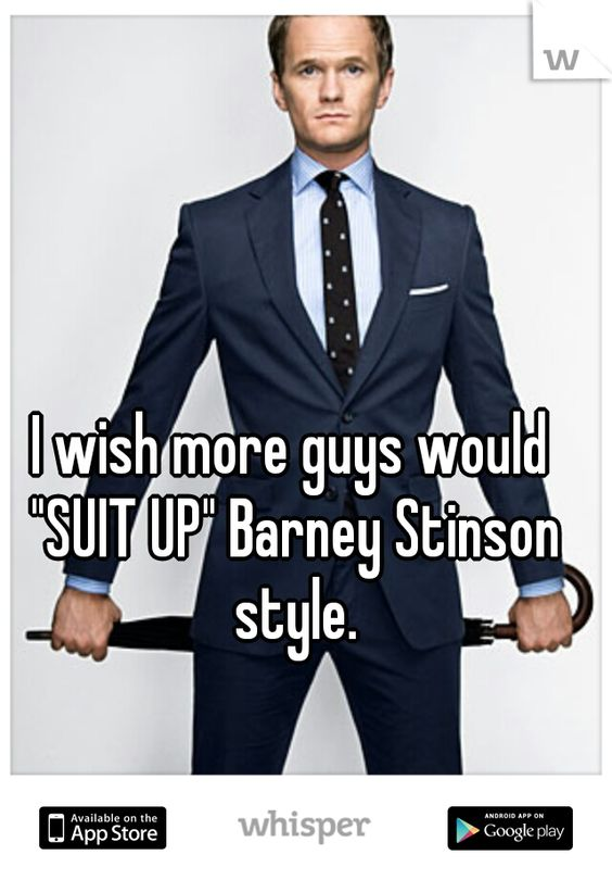 I wish more guys would  - barney stinson resume