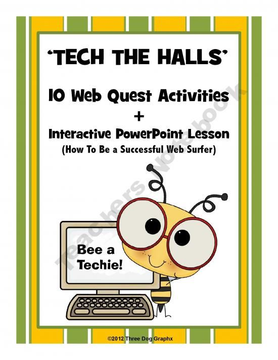 "This ""Tech the Halls"" technology unit includes an introductory interactive PowerPoint lesson entitled ""How to Search the Web Successfully."" plus 10 high interest web quests."