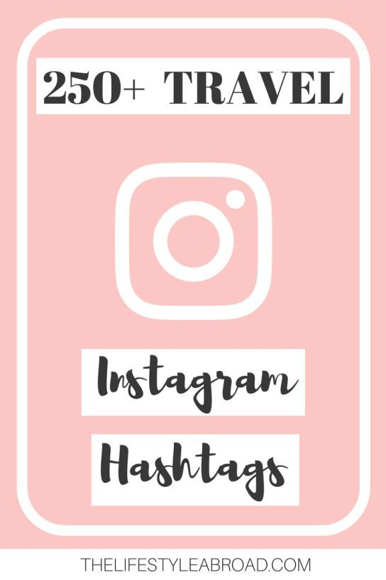 250 Travel Instagram Hashtags A Copy Paste Friendly Guide To The Best Travel Related Hashtags Use These Hashta Travel Instagram Instagram Hashtags Instagram