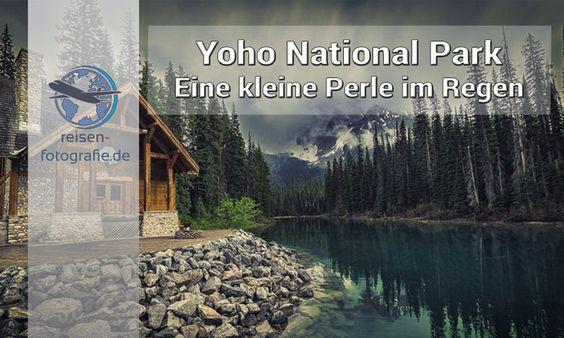 Yoho National Park – Ein kleines Juwel im Regen  #reiseblog #travelblog #reisen #travel #kanada #canada #britishcolumbia #yoho
