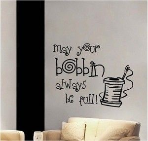 May Your Bobbin Always Be Full Sewing Room Vinyl Wall Decor Sticker Decal Quote