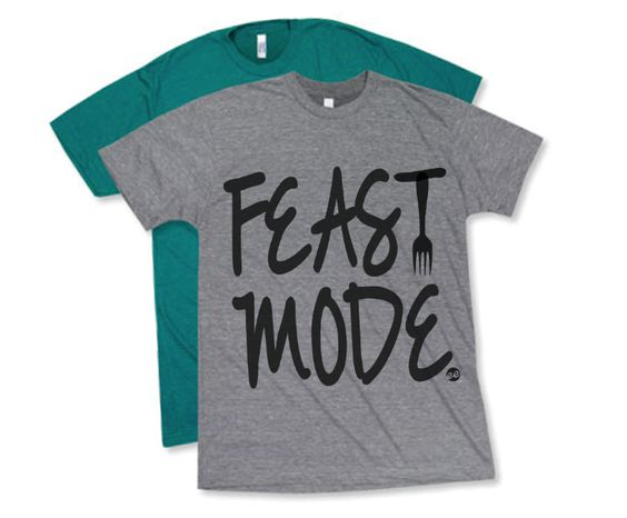 Feast Mode Unisex Tees
