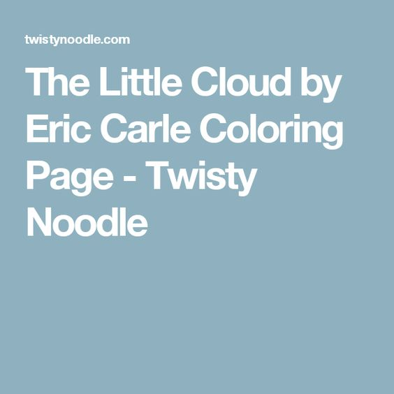 The Little Cloud by Eric Carle Coloring Page Twisty Noodle