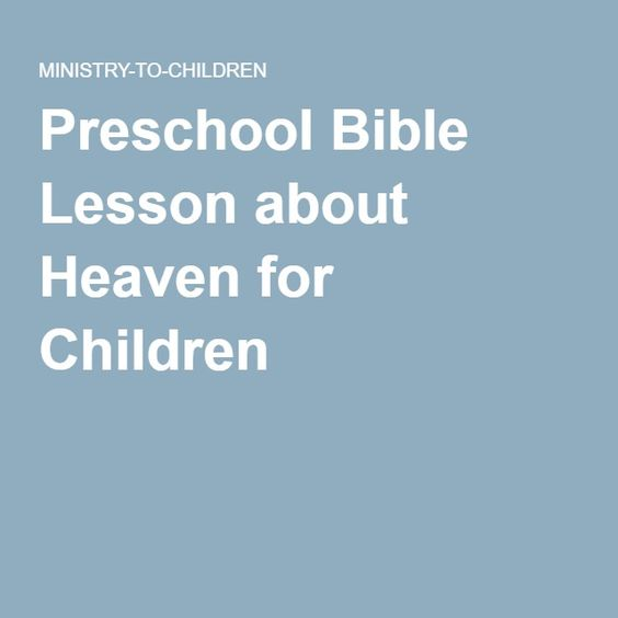 Preschool Bible Lesson about Heaven for Children