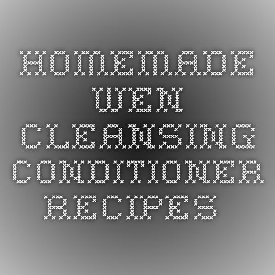 homemade wen cleansing conditioner recipes