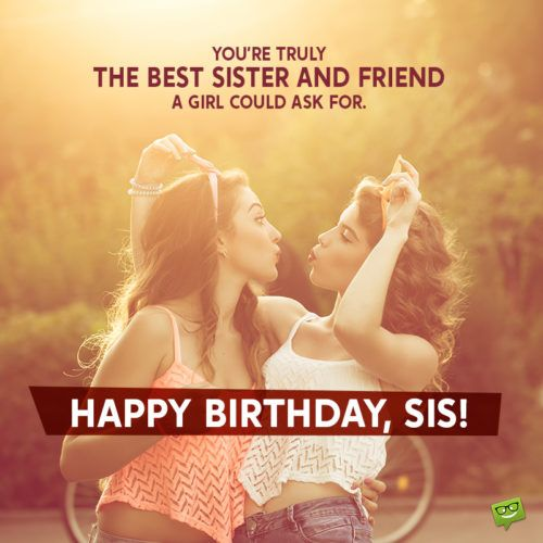 Sisters Are Forever Happy Birthday Sister Birthday Wishes For Sister Birthday Wishes Sisters