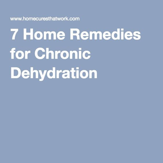 7 Home Remedies for Chronic Dehydration