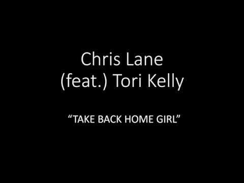 Chris Lane Feat Tori Kelly Take Back Home Girl Lyrics