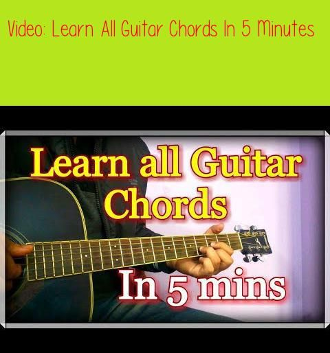 Learn All Guitar Chords In 5 Minutes Hindi Explanationguitars That I Recommendif You Want To Support All Guitar Chords Guitar Lessons For Kids Guitar Chords