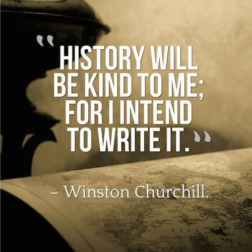 churchill i intend to write history - Google Search