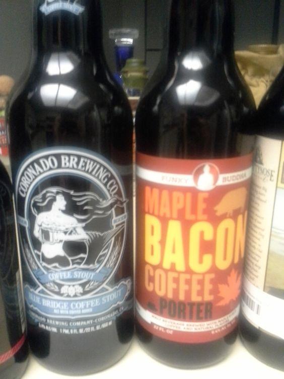 Two good beers,  Coronado Brewing Blue Bridge Coffee Stout, and Funky Buddha's Maple Bacon Coffee Porter.  Very good stuff!