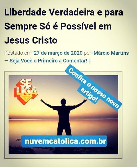 Liberdade Verdadeira E Para Sempre So E Possivel Em Jesus Cristo
