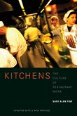 """""""Kitchens takes us into the robust, overheated, backstage world of the contemporary restaurant."""""""