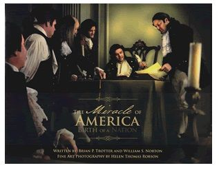 The Miracle of America, Birth of a Nation is a profound collaboration of fine art photography and history that will touch the heart and insp...