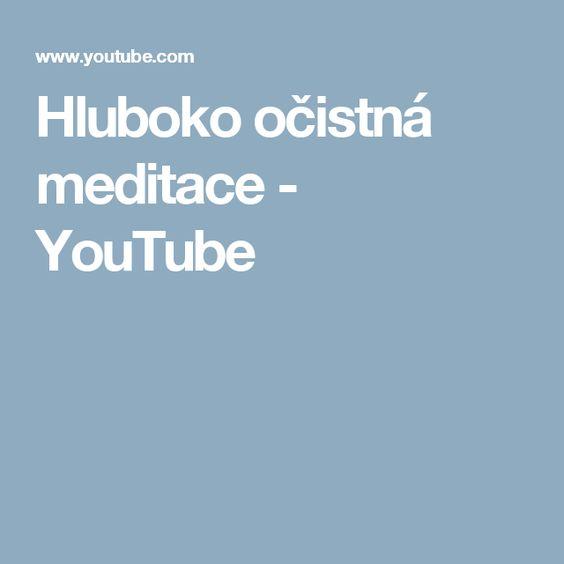 Hluboko očistná meditace - YouTube
