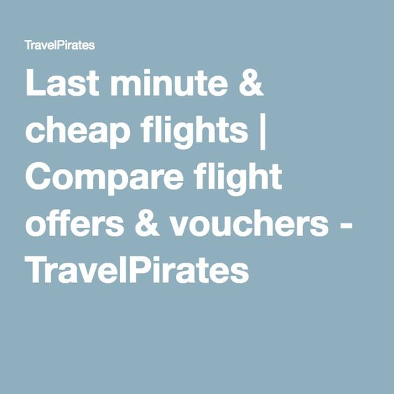 Last minute & cheap flights | Compare flight offers & vouchers - TravelPirates
